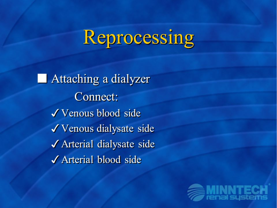 Reprocessing Attaching a dialyzer Connect: Venous blood side