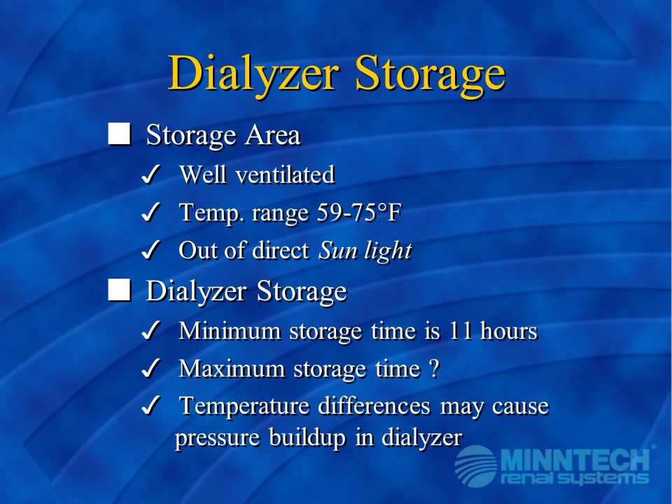 Dialyzer Storage Storage Area Dialyzer Storage Well ventilated