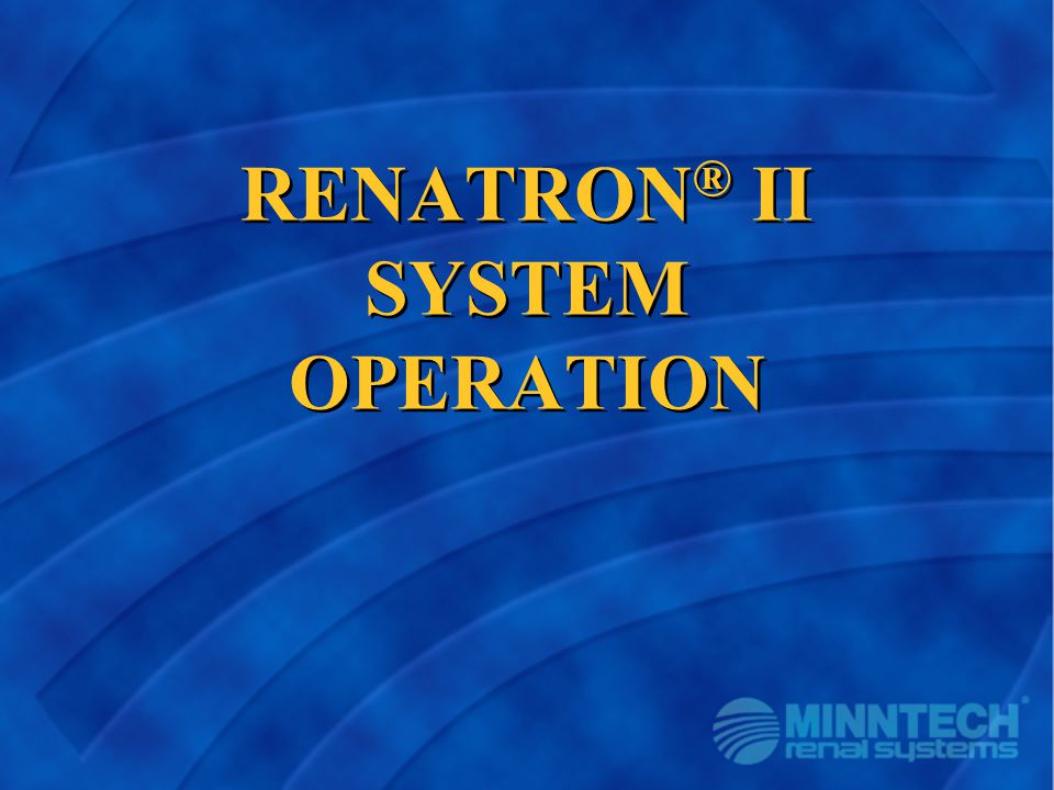 RENATRON® II SYSTEM OPERATION