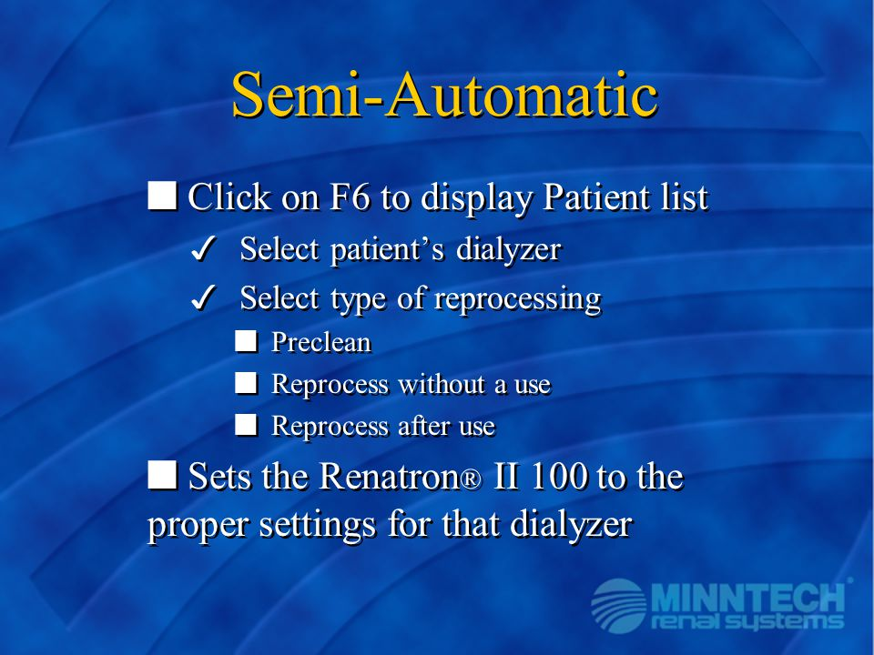 Semi-Automatic Click on F6 to display Patient list