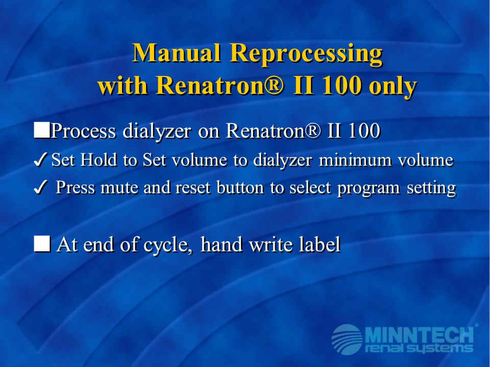 Manual Reprocessing with Renatron® II 100 only