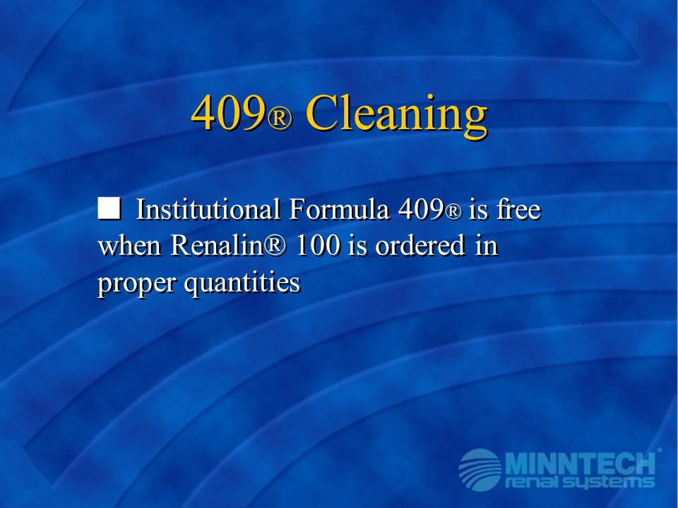 409® Cleaning Institutional Formula 409® is free when Renalin® 100 is ordered in proper quantities