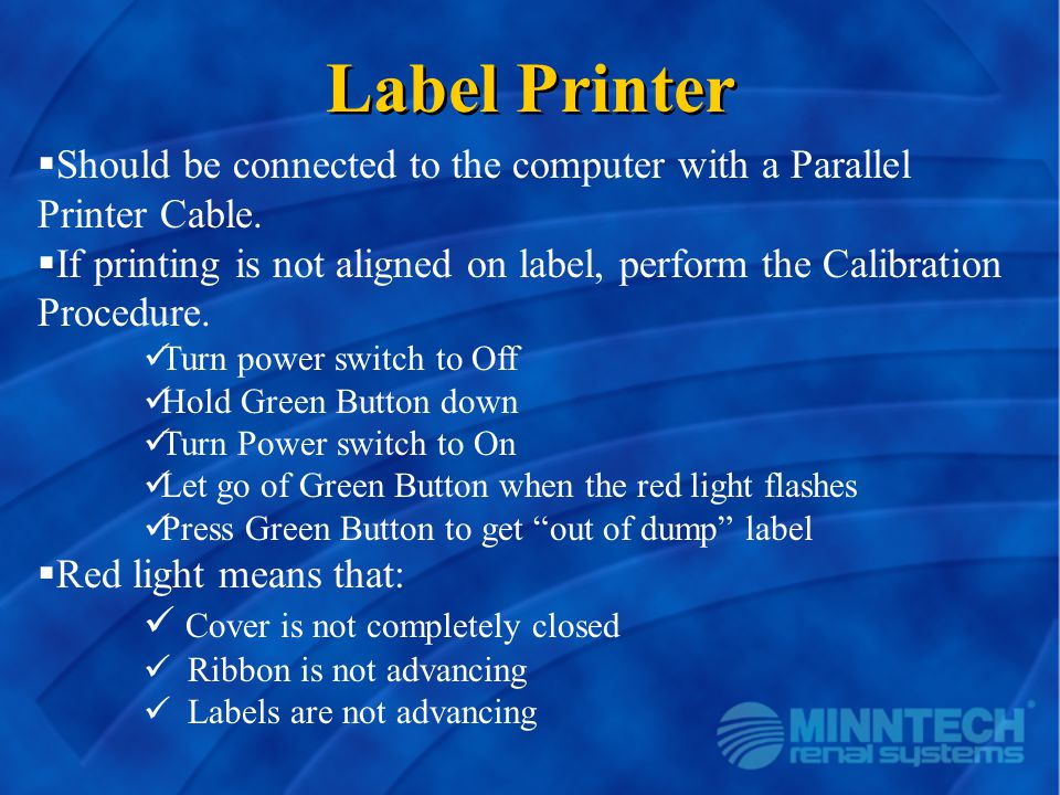Label Printer Should be connected to the computer with a Parallel Printer Cable.
