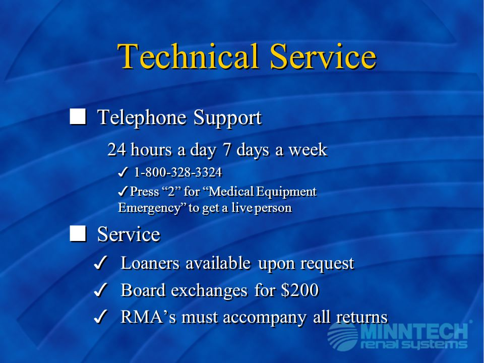 Technical Service Telephone Support 24 hours a day 7 days a week