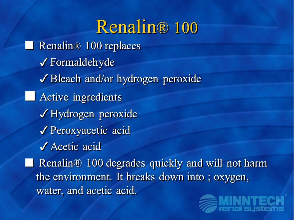 Renalin® 100 Active ingredients Renalin® 100 replaces Formaldehyde