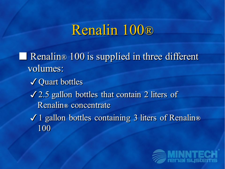 Renalin 100® Renalin® 100 is supplied in three different volumes:
