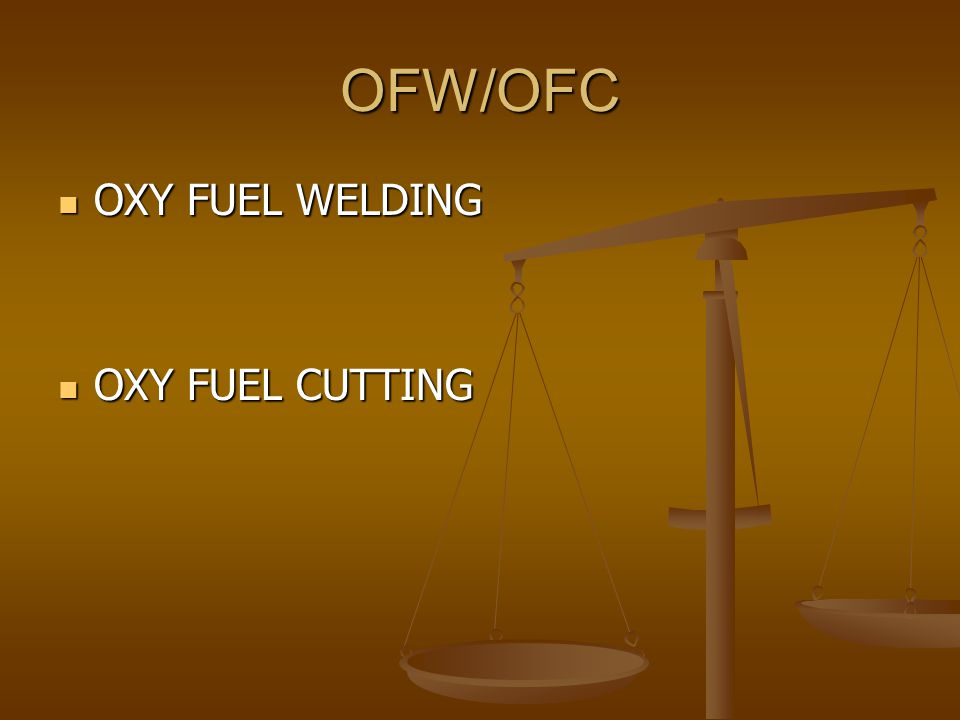 OFW/OFC OXY FUEL WELDING OXY FUEL CUTTING