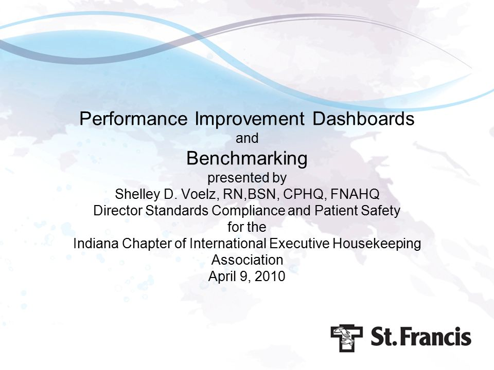 Performance Improvement Dashboards and Benchmarking presented by Shelley D.