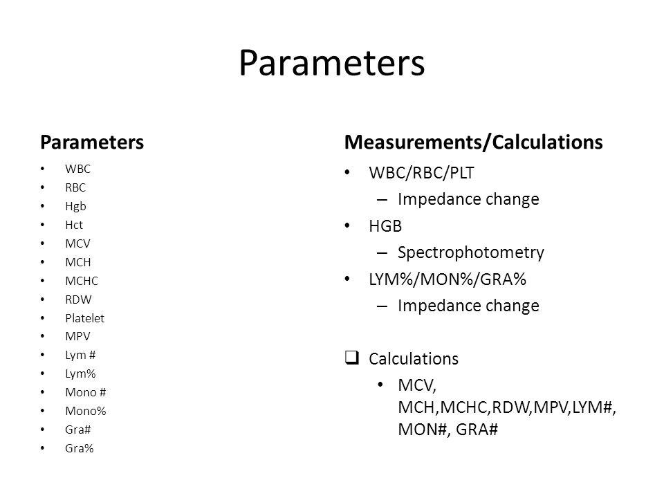 Parameters Parameters Measurements/Calculations WBC/RBC/PLT