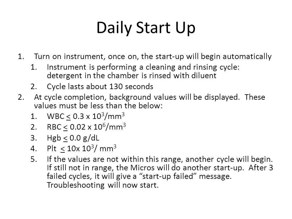 Daily Start Up Turn on instrument, once on, the start-up will begin automatically.