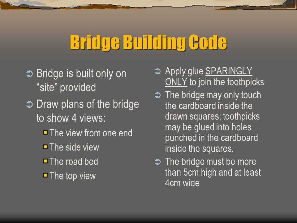 Bridge Building Code Bridge is built only on site provided