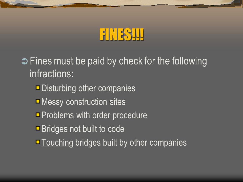 FINES!!! Fines must be paid by check for the following infractions: