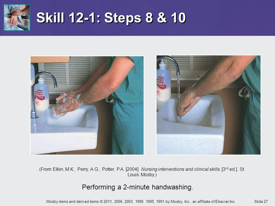 Performing a 2-minute handwashing.