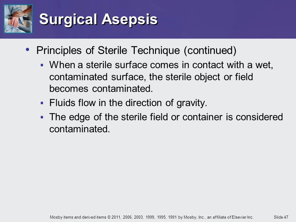 Surgical Asepsis Principles of Sterile Technique (continued)