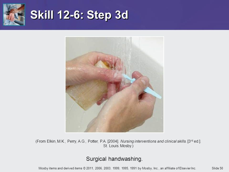 Skill 12-6: Step 3d Surgical handwashing.