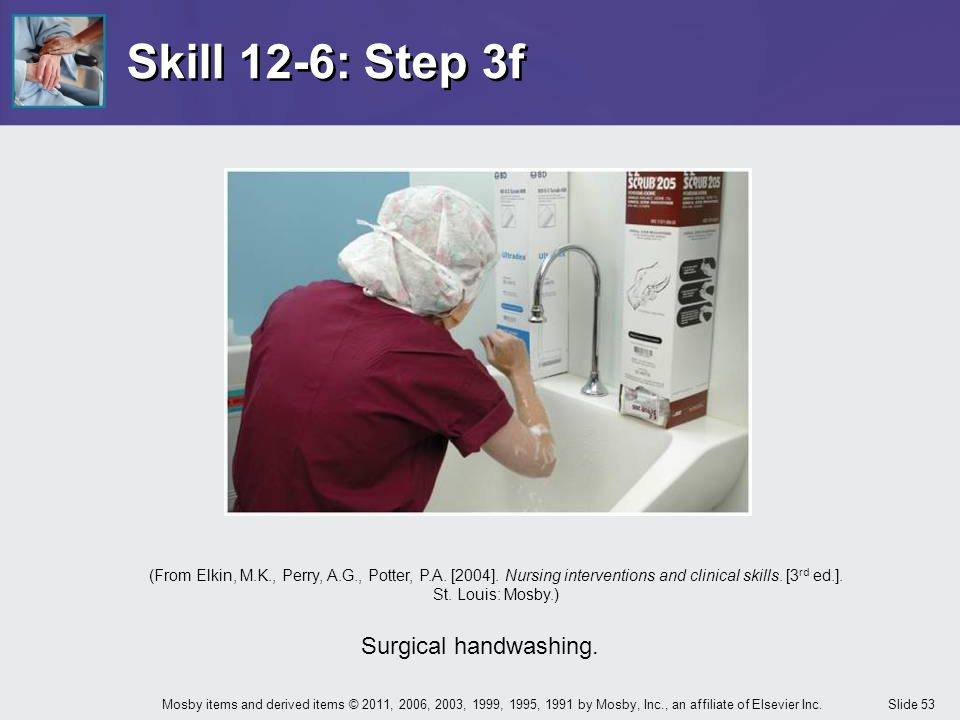 Skill 12-6: Step 3f Surgical handwashing.