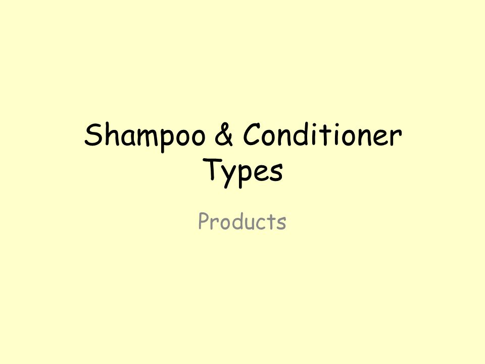 Shampoo & Conditioner Types