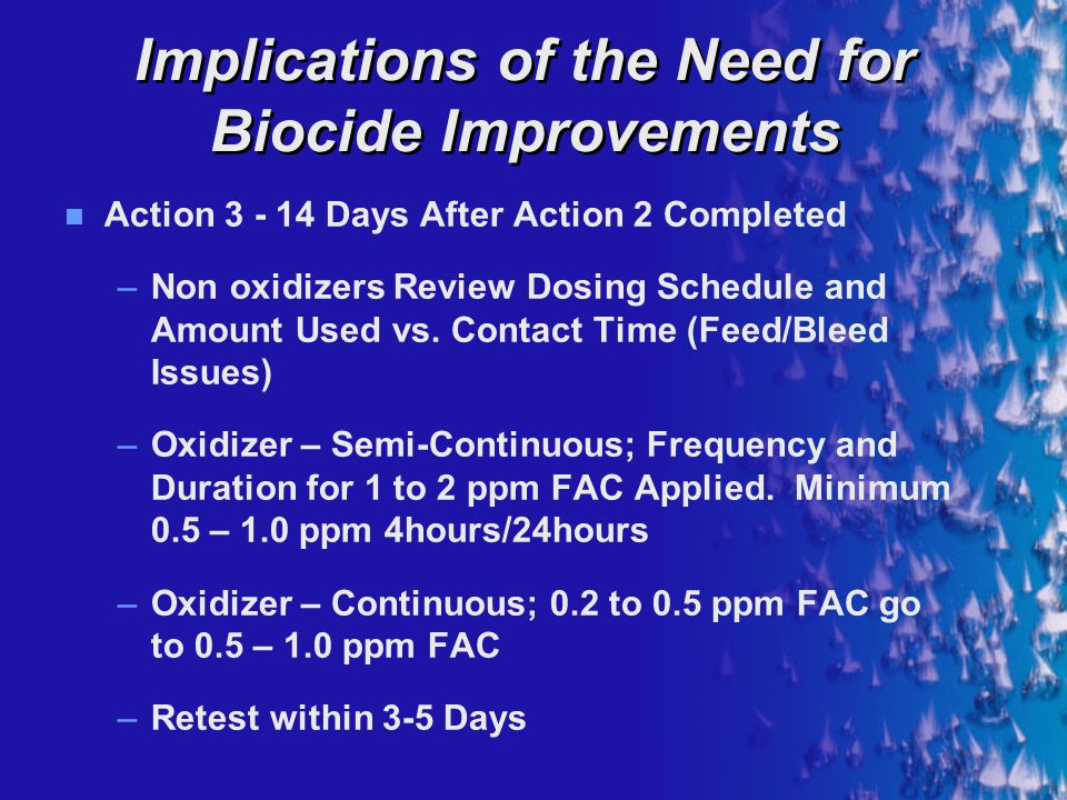 Implications of the Need for Biocide Improvements