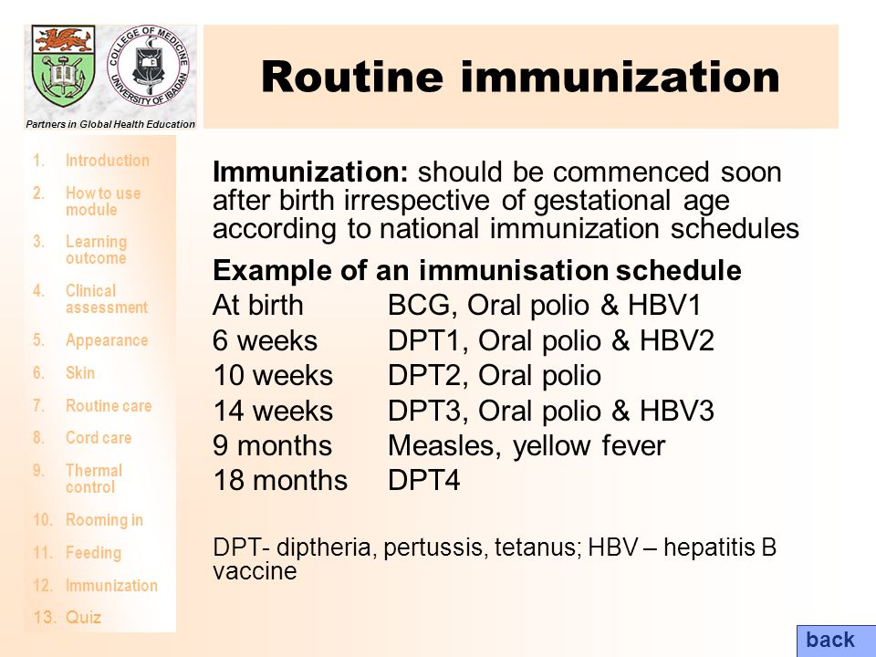 Routine immunization Immunization: should be commenced soon after birth irrespective of gestational age according to national immunization schedules.