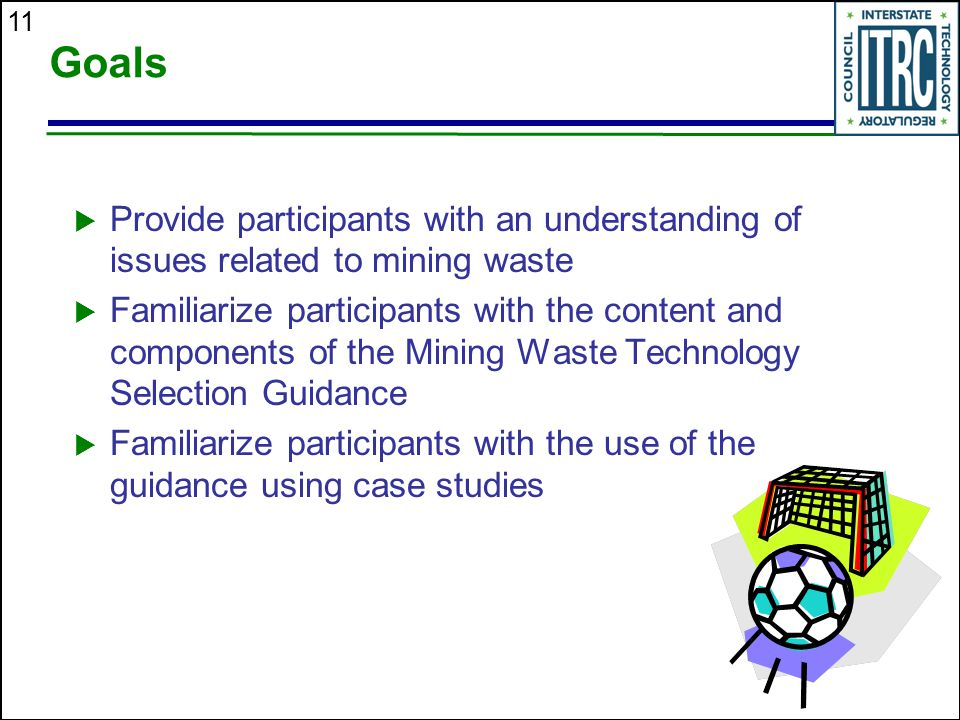 Goals Provide participants with an understanding of issues related to mining waste.