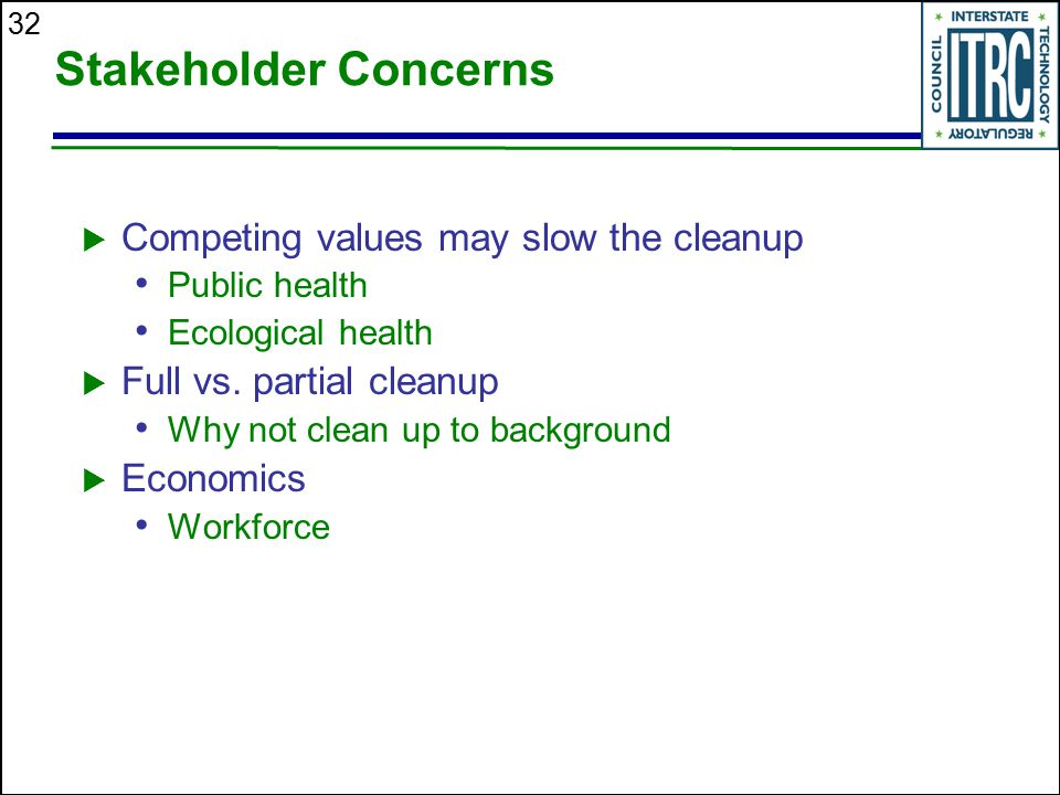 Stakeholder Concerns Competing values may slow the cleanup