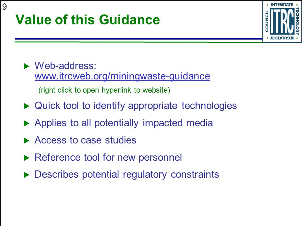 Value of this Guidance Web-address: www.itrcweb.org/miningwaste-guidance. (right click to open hyperlink to website)