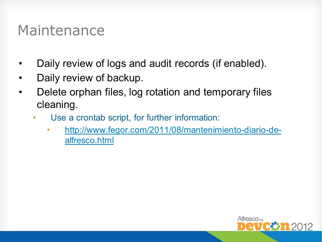 Maintenance Daily review of logs and audit records (if enabled).