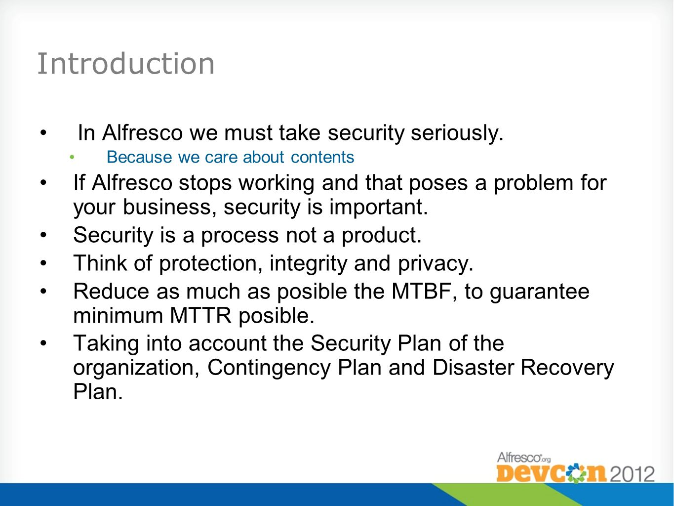 Introduction In Alfresco we must take security seriously.