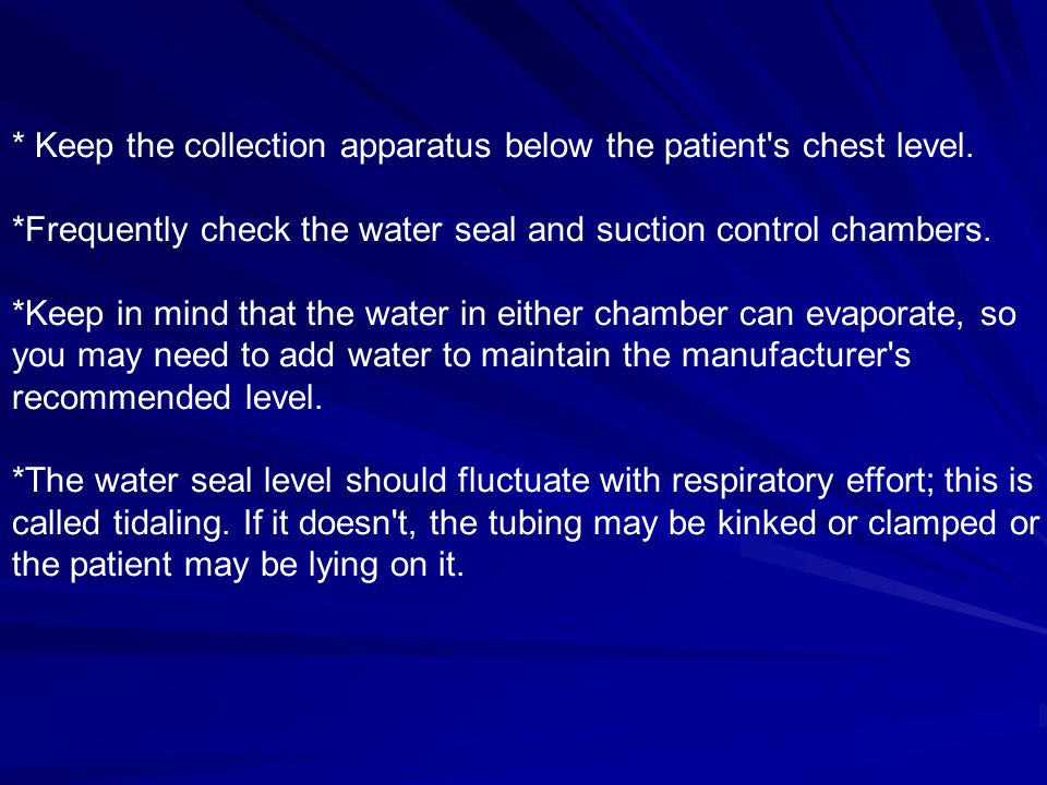 * Keep the collection apparatus below the patient s chest level.
