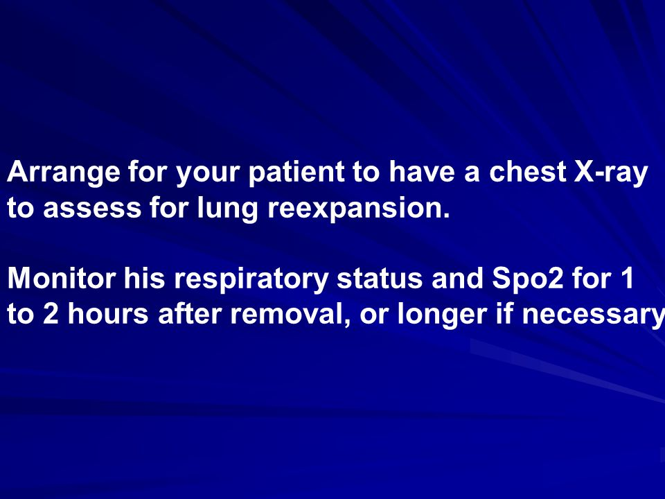 Arrange for your patient to have a chest X-ray