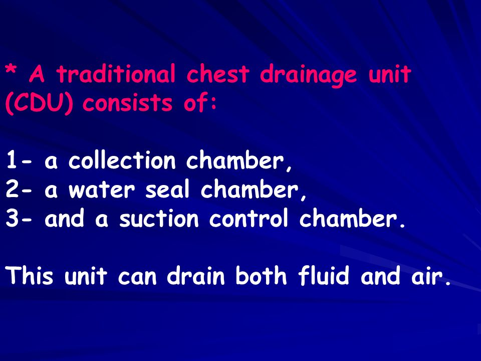 * A traditional chest drainage unit
