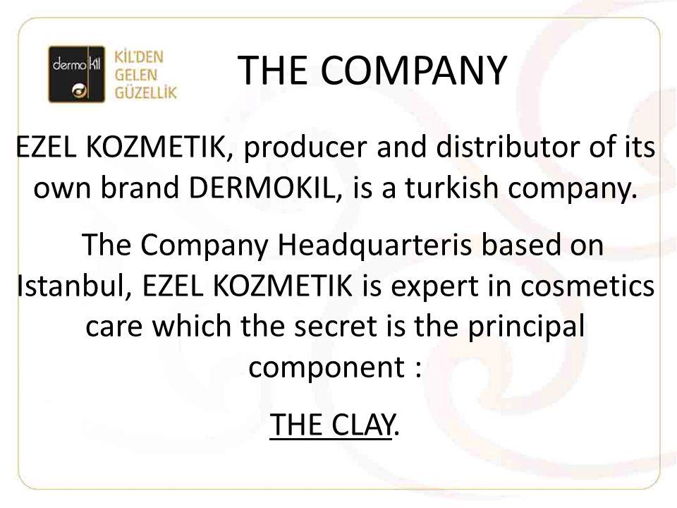 THE COMPANY EZEL KOZMETIK, producer and distributor of its own brand DERMOKIL, is a turkish company.