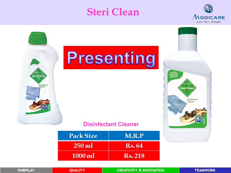 Presenting Steri Clean Pack Size M.R.P 250 ml Rs. 64 1000 ml Rs. 218