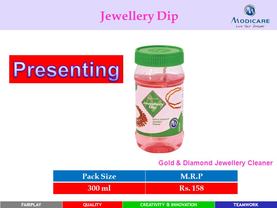 Presenting Jewellery Dip Pack Size M.R.P 300 ml Rs. 158