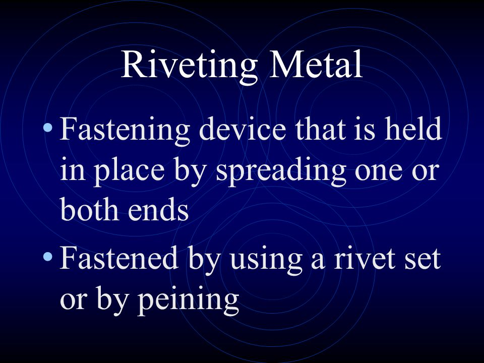 Riveting Metal Fastening device that is held in place by spreading one or both ends.