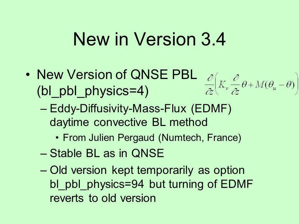 New in Version 3.4 New Version of QNSE PBL (bl_pbl_physics=4)