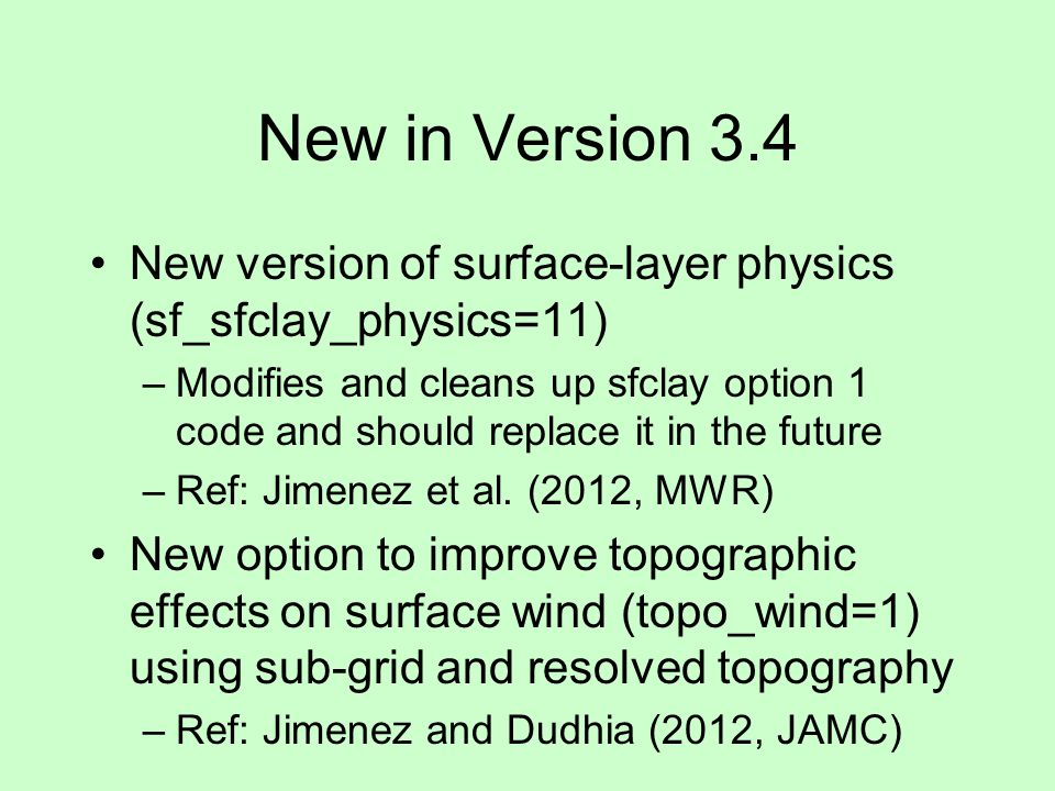 New in Version 3.4 New version of surface-layer physics (sf_sfclay_physics=11)