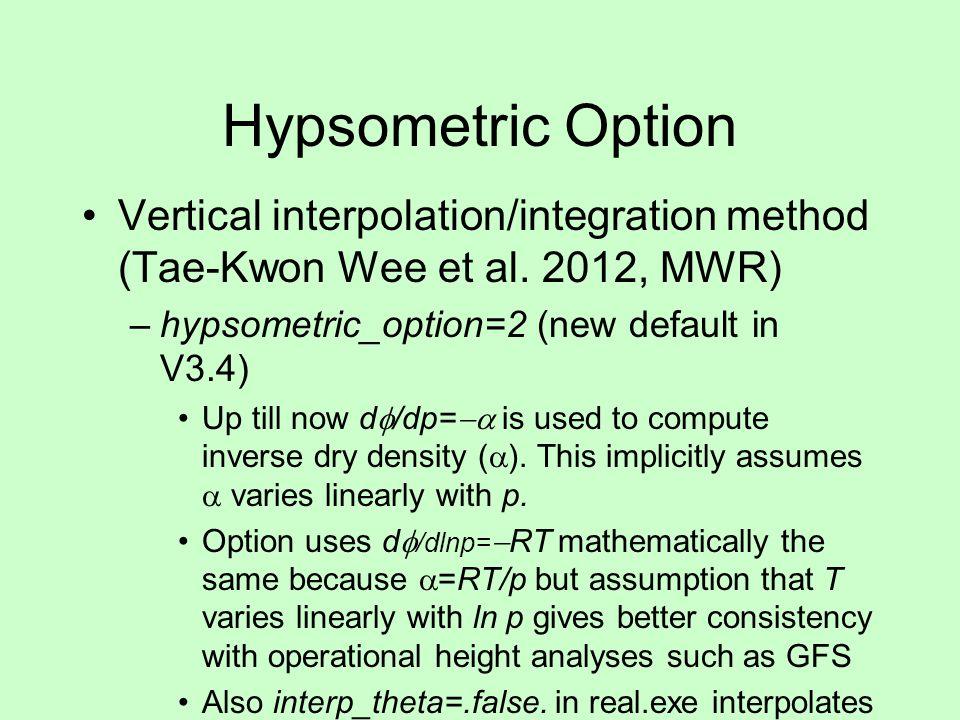 Hypsometric Option Vertical interpolation/integration method (Tae-Kwon Wee et al. 2012, MWR) hypsometric_option=2 (new default in V3.4)