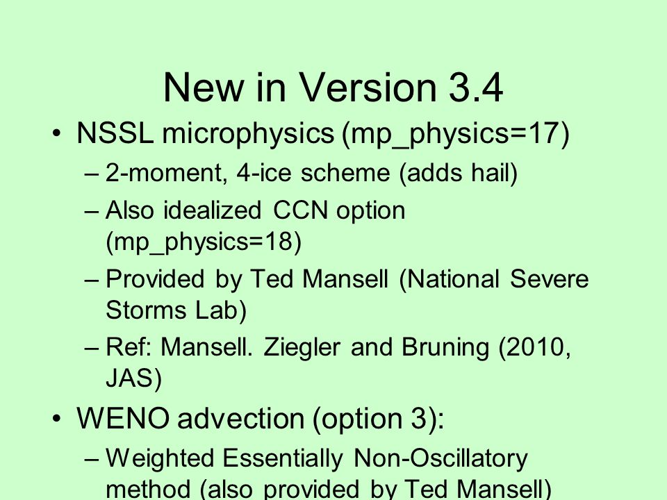 New in Version 3.4 NSSL microphysics (mp_physics=17)