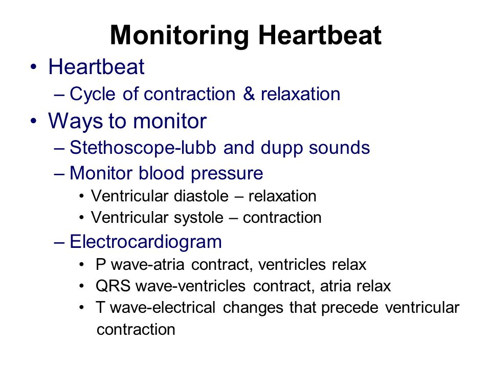 Monitoring Heartbeat Heartbeat Ways to monitor