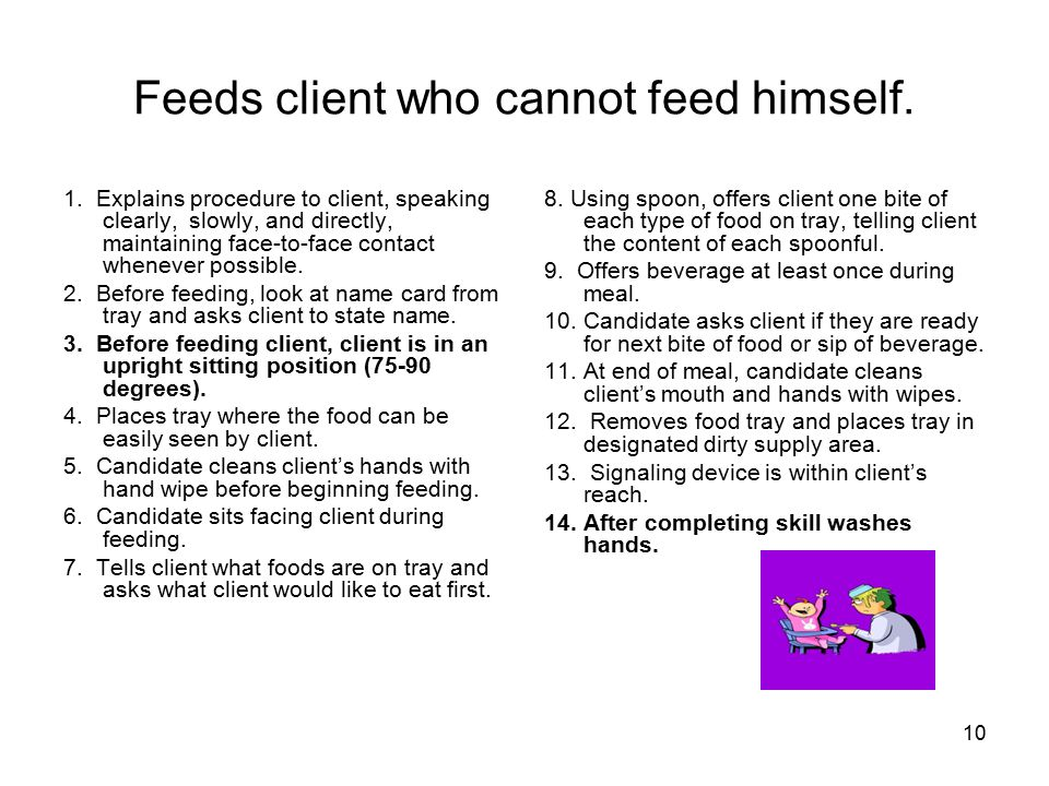 Feeds client who cannot feed himself.