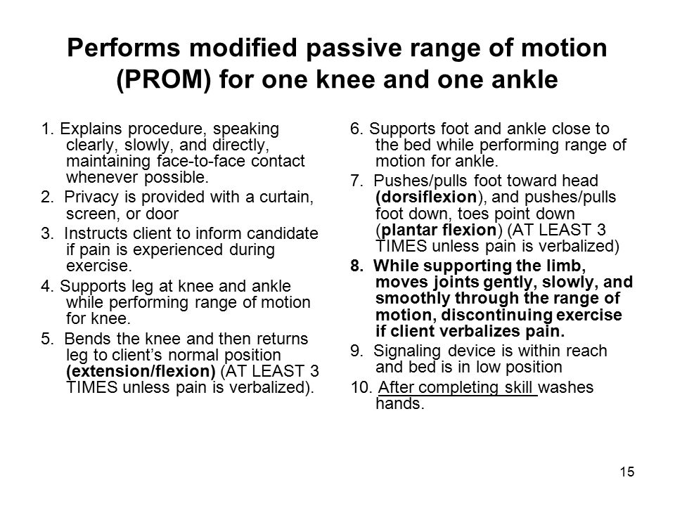 Performs modified passive range of motion (PROM) for one knee and one ankle