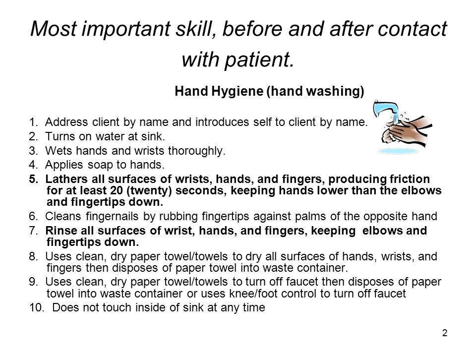 Most important skill, before and after contact with patient.