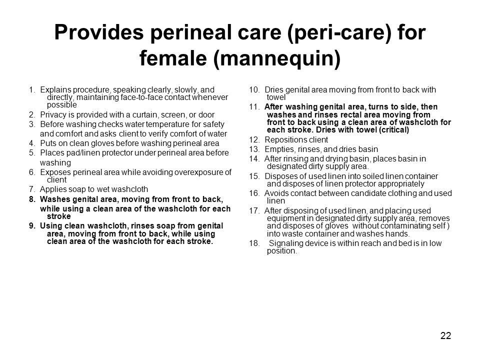 Provides perineal care (peri-care) for female (mannequin)