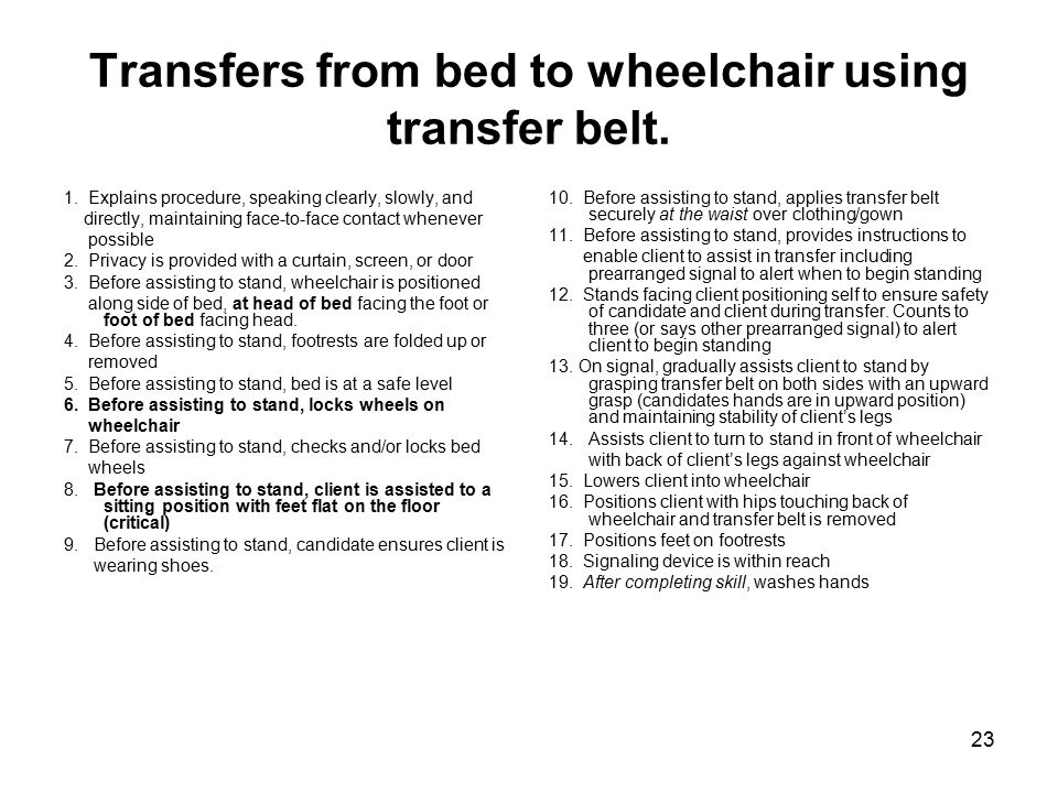 Transfers from bed to wheelchair using transfer belt.