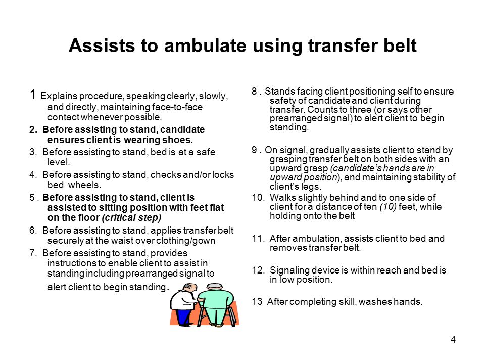 Assists to ambulate using transfer belt