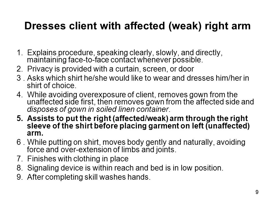 Dresses client with affected (weak) right arm