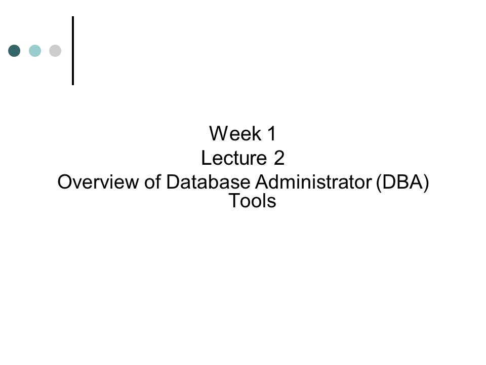 Overview of Database Administrator (DBA) Tools