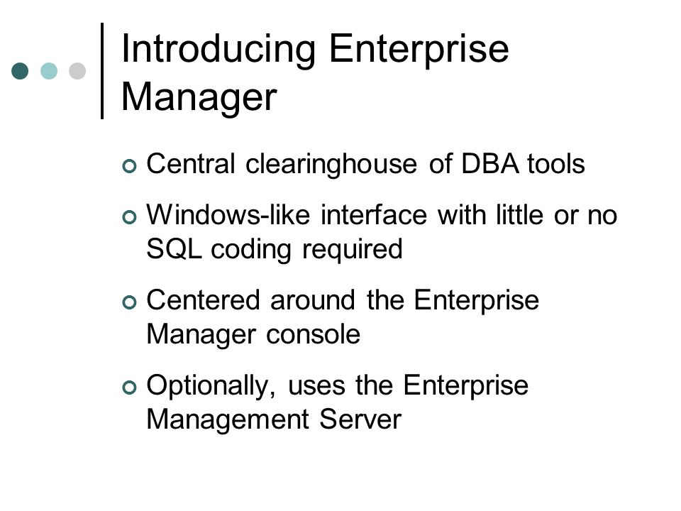 Introducing Enterprise Manager