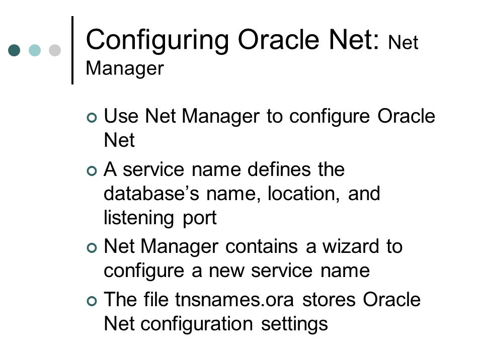 Configuring Oracle Net: Net Manager